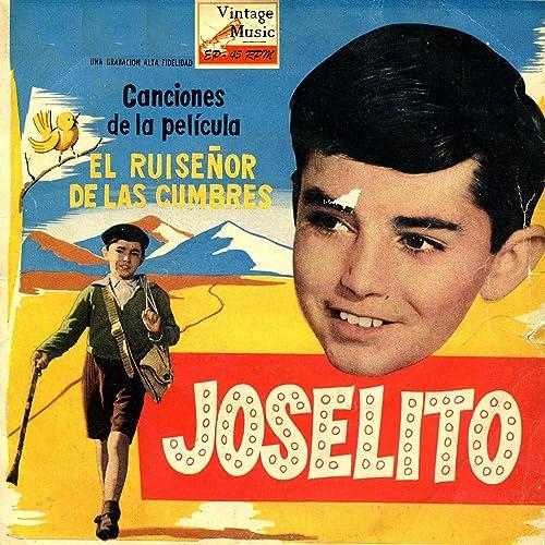 Vintage Spanish Song Nº2 Eps Collectors B S O El Ruiseñor De Las Cumbres Joselito Mp3 Downloads
