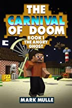 The Carnival of Doom (Book 1): The Angry Ghost (An Unofficial Minecraft Book for Kids Ages 9 -12)