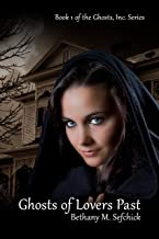 Ghosts Of Lovers Past (Ghosts, Inc. Book 1)