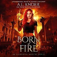 Born of Fire: The Elemental Origins Series, Book 2