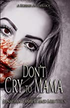 Don't Cry to Mama: A Horror Anthology (English Edition)
