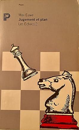 Jugement et plan. Tome 2, Les échecs