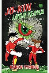 Jo-Kin vs Lord Terra (Super Space Kids Book 2) Kindle Edition