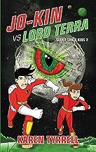 Jo-Kin vs Lord Terra (Super Space Kids Book 2)