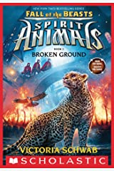 Broken Ground (Spirit Animals: Fall of the Beasts, Book 2) Kindle Edition