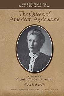 Queen of American Agriculture: A Biography of Virginia Claypool Meredith (The Founders Series)