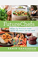 FutureChefs: Recipes by Tomorrow's Cooks Across the Nation and the World: A Cookbook Kindle Edition
