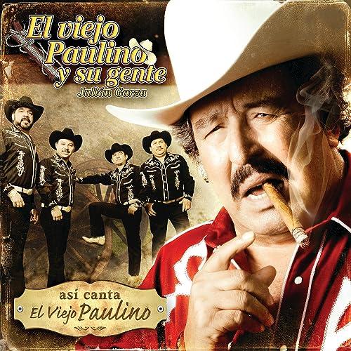 Así Canta El Viejo Paulino by El Viejo Paulino Y Su Gente on Amazon Music - Amazon.com