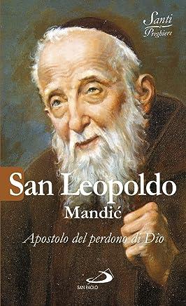 San Leopoldo Mandić. Apostolo del perdono di Dio (Italian Edition)