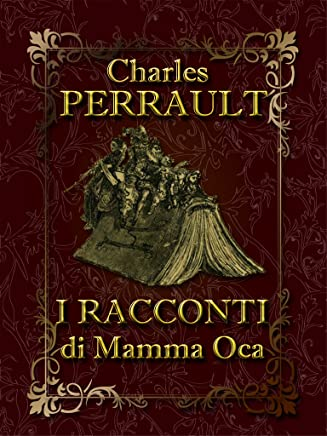 I racconti di Mamma Oca (Illustrated)