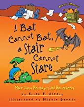 A Bat Cannot Bat, a Stair Cannot Stare: More about Homonyms and Homophones (Words Are CATegorical ®)