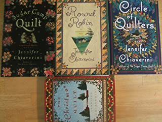 4 Books: Round Robin; The Sugar Camp Quilt; The Christmas Quilt; Cirlce of Quilters (Elm Creek Quilts Series, 2, 7,8,9)