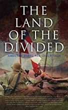 The Land of the Divided: American Civil War Collection: 40+ Novels & Tales of Civil War, Including the Rhodes History of t...