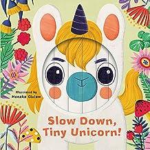 Little Faces: Slow Down, Tiny Unicorn!