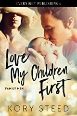 Love My Children First (Family Men Book 1) Kindle Edition