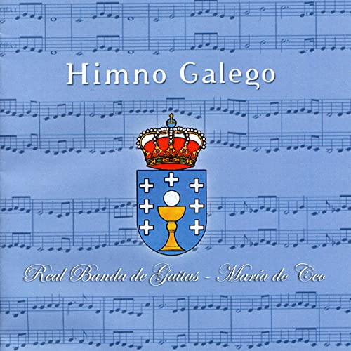 Himno Gallego - Himno de Galicia de Real Banda de Gaitas & Real ...