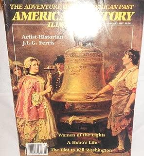AMERICAN HISTORY ILLUSTRATED VOLUME XXI, FEBRUARY 1987, THE ADVENTURE OF THE AMERICAN PAST: Artist-Historian J.L.G. Ferris,