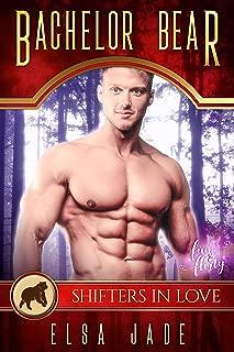 Bachelor Bear: A Shifters in Love: Fun & Flirty Romance (Wolves of Angels Rest: Montero Bears Book 2)