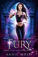 Fury (Institute of Unpredictable Magic Book 2) Kindle Edition