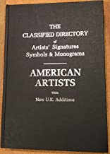 The Classified Directory of Artists' Signatures Symbols and Monograms: American Artists With New U.K. Additions