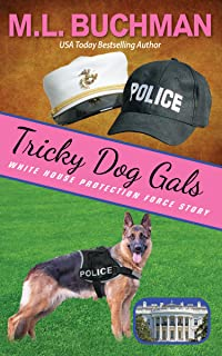 Tricky Dog Gals (White House Protection Force story Book 5)