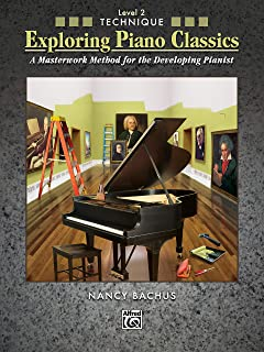 Exploring Piano Classics Technique, Level 2: A Masterwork Method for the Developing Pianist