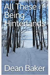 All These Being Hinterlands Kindle Edition