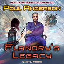 Flandry's Legacy: Technic Civilization Series, Book 7