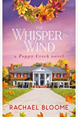 The Whisper in Wind: An Uplifting, Small-Town Romance (Book # 6) (A Poppy Creek Novel) Kindle Edition