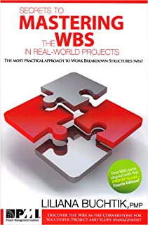 Secrets to Mastering the WBS in Real-World Projects: The Most Practical Approach to Work Breakdown Structures (Wbs)!