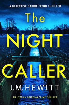 The Night Caller: An utterly gripping crime thriller (A Detective Carrie Flynn Crime Thriller Book 1) (English Edition)