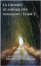 La Grande Académie des Assassins : Tome 2
