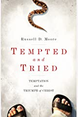 Tempted and Tried: Temptation and the Triumph of Christ Kindle Edition