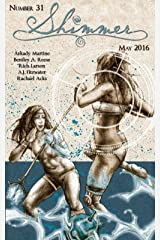 Shimmer Magazine - Issue 31 Kindle Edition