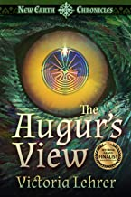 The Augur's View: A Post-Apocalyptic Adventure (New Earth Chronicles Book 1)