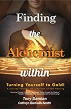 Finding the Alchemist within -Turning yourself to Gold!: A Journey through the Labyrinth of Self-Healing