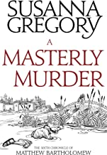 A Masterly Murder: The Sixth Chronicle of Matthew Bartholomew (Matthew Bartholomew Series Book 6)