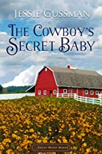 The Cowboy's Secret Baby (Sweet Water Ranch Western Cowboy Romance Book 2)