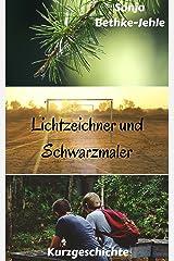 Lichtzeichner und Schwarzmaler Kindle Ausgabe
