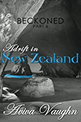 BECKONED, Part 6: Adrift in New Zealand (diverse, slow burn, second chance romance) Kindle Edition