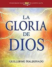 La gloria de Dios/ The Glory of God (Estudio Bíblico Guiado Por El Espíritu Santo)