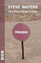 The Play About Calais (NHB Modern Plays)