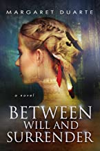 Between Will and Surrender (Enter the Between Visionary Fiction Series Book 1)