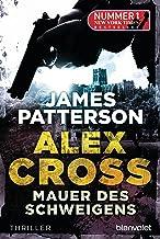 Mauer des Schweigens - Alex Cross 8 -: Thriller (German Edition)