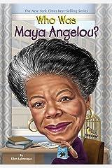 Who Was Maya Angelou? (Who Was?) Kindle Edition