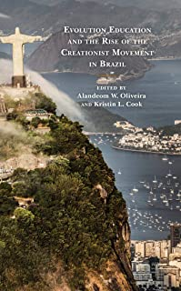 Evolution Education and the Rise of the Creationist Movement in Brazil