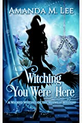 Witching You Were Here (Wicked Witches of the Midwest Book 3) (English Edition) Format Kindle