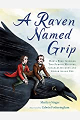 A Raven Named Grip: How a Bird Inspired Two Famous Writers, Charles Dickens and Edgar Allan Poe Kindle Edition
