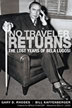 No Traveler Returns - The Lost Years of Bela Lugosi