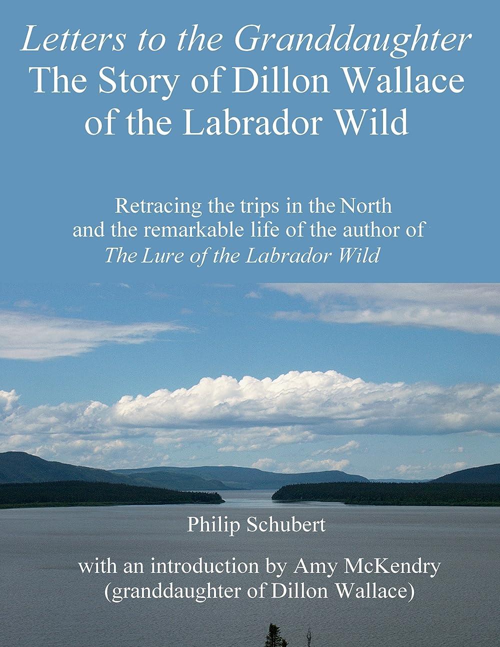 意気揚々横向き大脳Letters to the Granddaughter - The Story of Dillon Wallace of the Labrador Wild (English Edition)